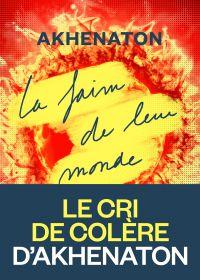 La Faim de leur monde | Akhenaton, . Auteur