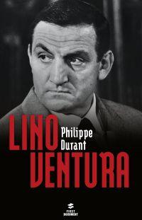 Lino Ventura | Durant, Philippe (1960-....). Auteur