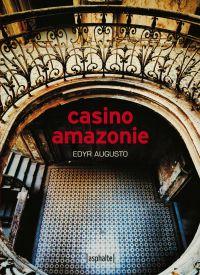 Casino Amazonie | Augusto, Edyr. Auteur