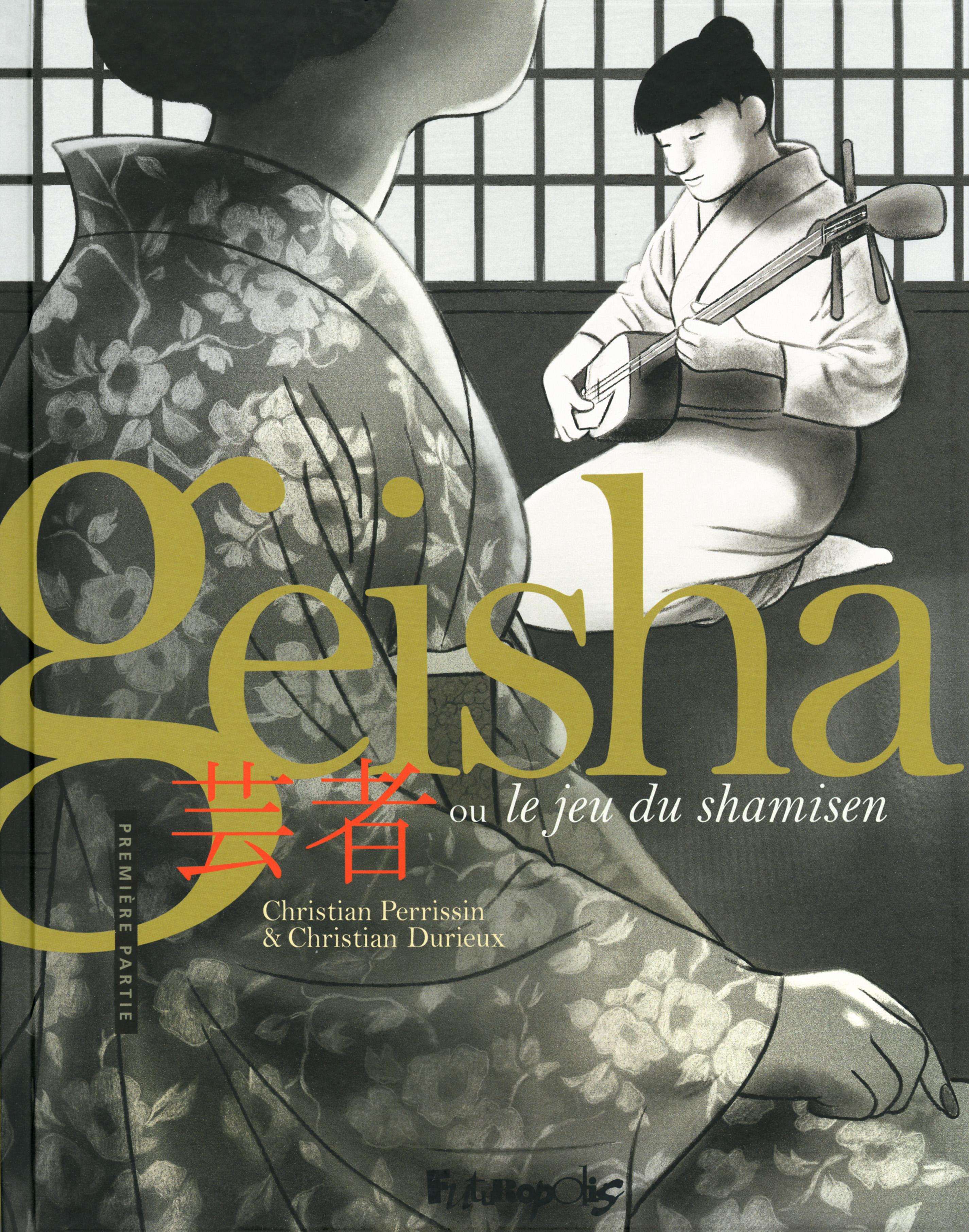 Geisha ou Le jeu du shamisen (Tome 1)