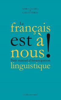 Le français est à nous ! | Candea, Maria. Auteur