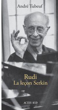 Rudi. La Leçon Serkin | Tubeuf, André