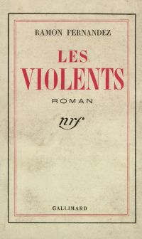 Les Violents   Fernandez, Ramon. Auteur