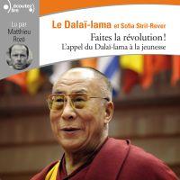 Faites la révolution ! - L'appel du Dalaï-lama à la jeunesse