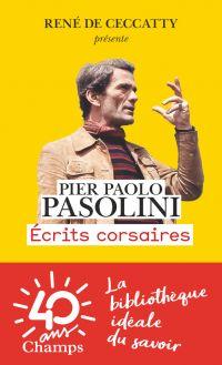 Écrits corsaires | Pasolini, Pier Paolo (1922-1975). Auteur