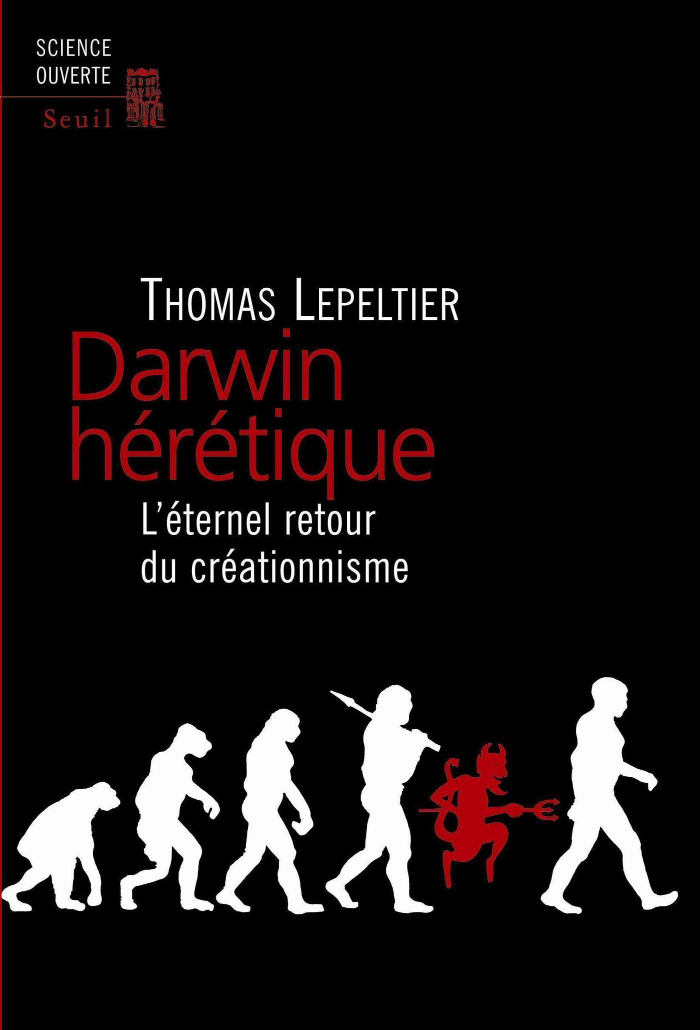 Darwin hérétique. L'éternel retour du créationnisme