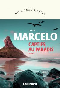 Captifs au paradis | Marcelo, Carlos