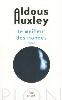 Le meilleur des mondes | HUXLEY, Aldous. Auteur