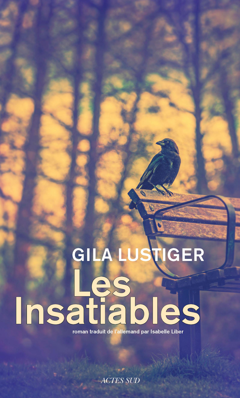 Les Insatiables | Lustiger, Gila