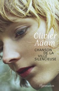 Chanson de la ville silencieuse | Adam, Olivier. Auteur
