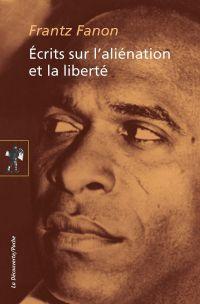 Image de couverture (Écrits sur l'aliénation et la liberté)