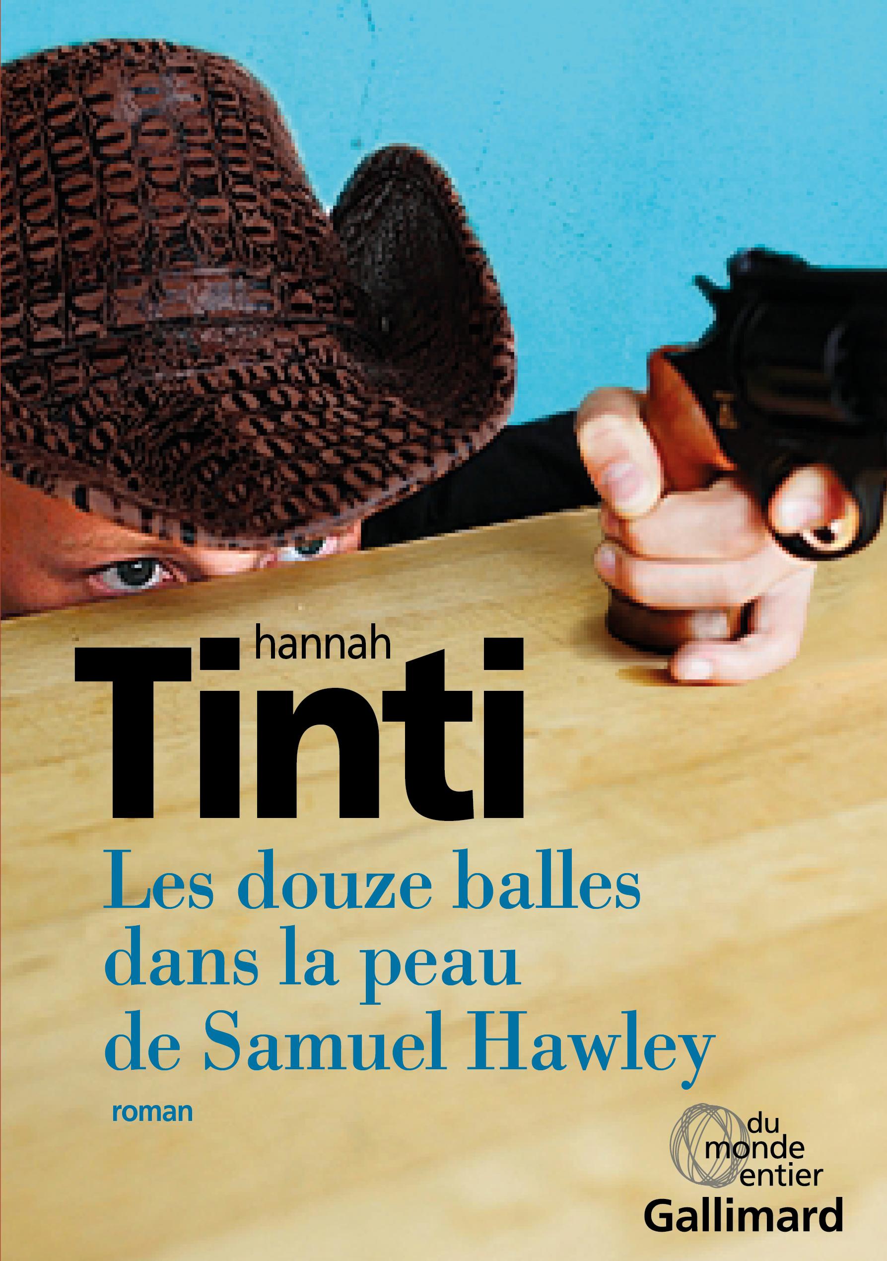 Les douze balles dans la peau de Samuel Hawley   Tinti, Hannah