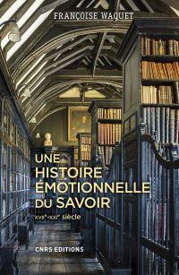 Une histoire émotionnelle du savoir