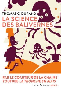 La science des balivernes | Durand, Thomas C.. Auteur