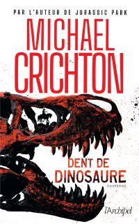 Dent de dinosaure | Crichton, Michael. Auteur