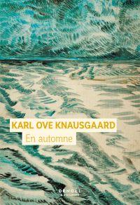 En automne | Knausgaard, Karl Ove (1968-....). Auteur