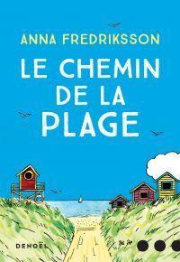 Le Chemin de la plage | Fredriksson, Anna. Auteur