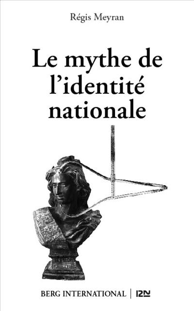 Le mythe de l'identité nationale | MEYRAN, Régis