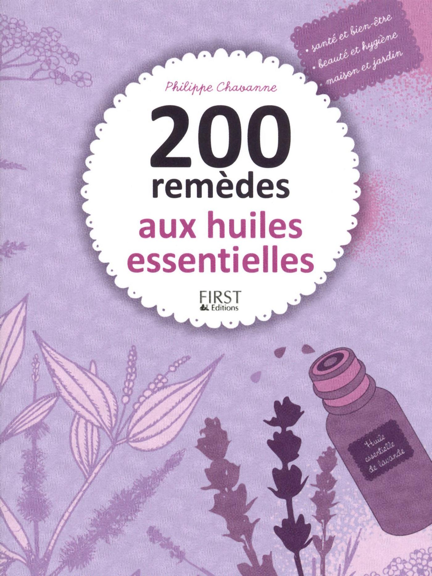 200 remèdes aux huiles essentielles | CHAVANNE, Philippe