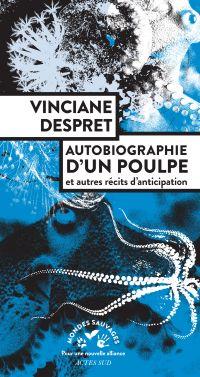 Autobiographie d'un poulpe | Despret, Vinciane (1959-....). Auteur