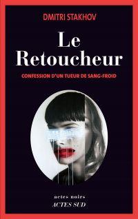 Le Retoucheur | Stakhov, Dmitri (1954-....). Auteur