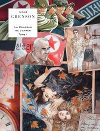 La douceur de l'enfer - Tome 1 | Grenson, Olivier (1962-....). Auteur