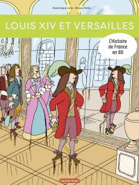 L'Histoire de France en BD - Louis XIV et Versailles | Joly, Dominique