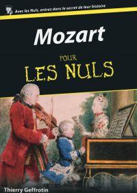 Mozart pour les Nuls | Geffrotin, Thierry (1956-....). Auteur