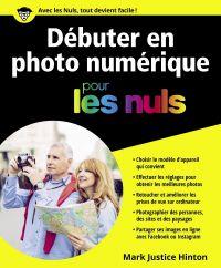 Débuter en photo numérique pour les Nuls | JUSTICE HINTON, Mark