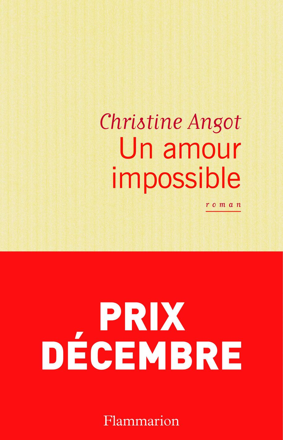Un amour impossible | Angot, Christine. Auteur