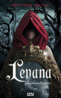 Chroniques lunaires - Levana | MEYER, Marissa. Auteur