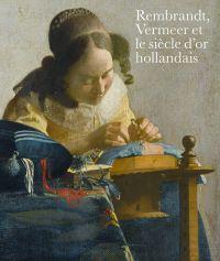 Rembrandt, Vermeer et le si...