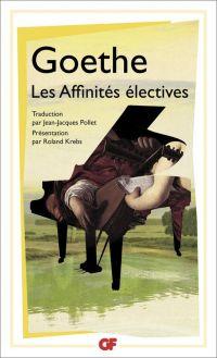 Les Affinités électives | Goethe, Johann Wolfgang von (1749-1832). Auteur
