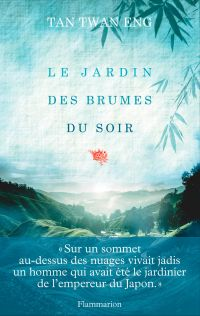Le Jardin des brumes du soir | Eng, Tan Twan (1972-....). Auteur