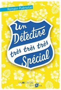 Un détective très très très spécial | PUÉRTOLAS, Romain. Auteur