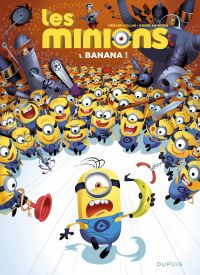 Les Minions - Tome 1 - Banana ! | Collin, Renaud. Illustrateur