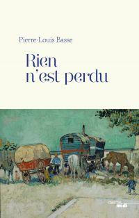 Rien n'est perdu | Basse, Pierre-Louis (1958-....). Auteur