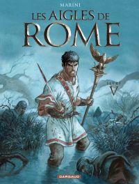 Les Aigles de Rome - Tome 5 - Livre V | Enrico Marini, . Auteur