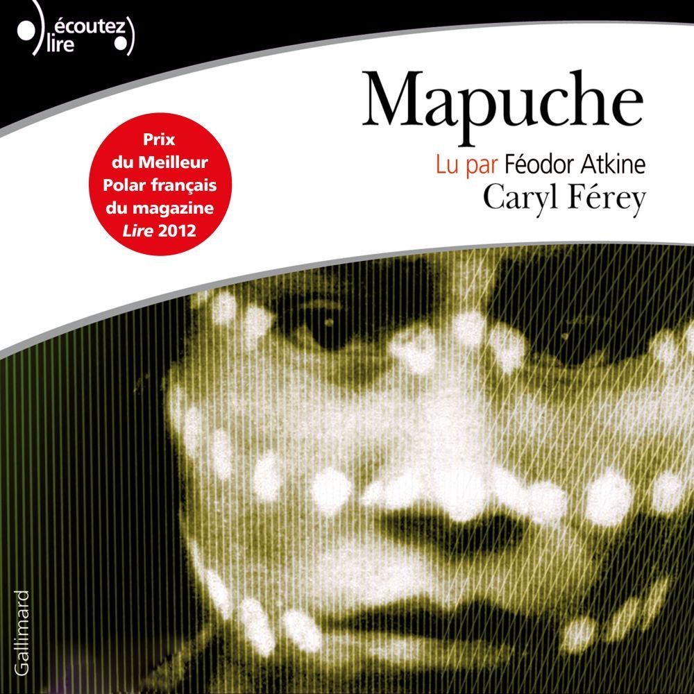 Mapuche   Férey, Caryl. Auteur