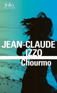 La trilogie marseillaise (Tome 2) - Chourmo | Izzo, Jean-Claude. Auteur