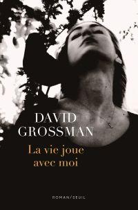 La vie joue avec moi | Grossman, David. Auteur