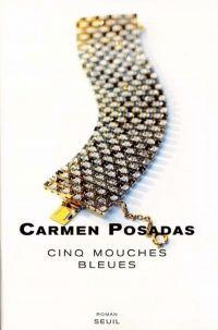 Cinq Mouches bleues | Posadas, Carmen de (1953-....). Auteur