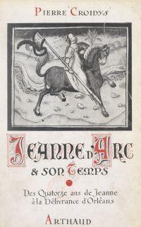 Jeanne d'Arc et son temps, ...