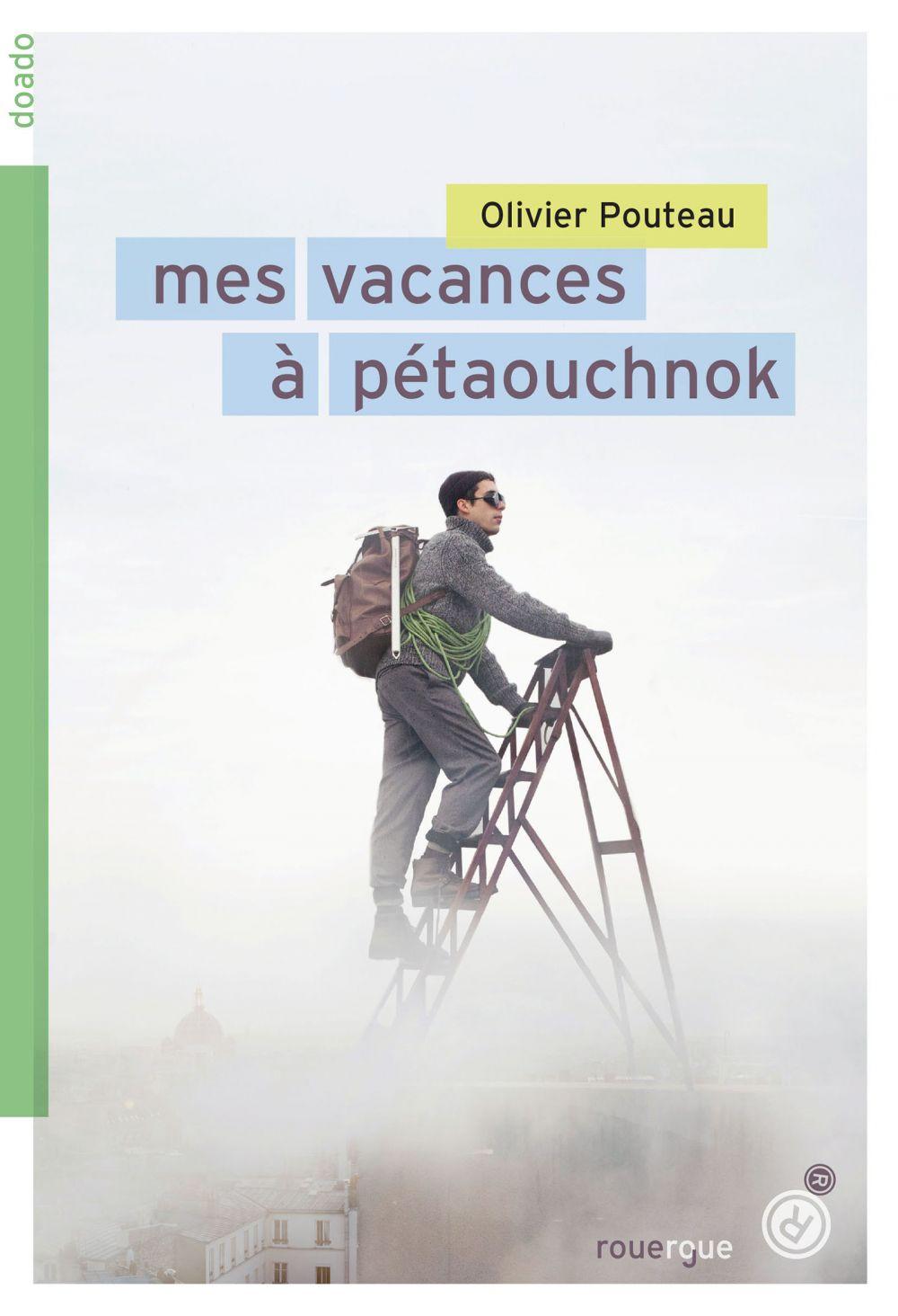Mes vacances à Pétaouchnok   Pouteau, Olivier. Auteur
