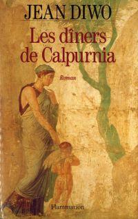 Les dîners de Calpurnia | Diwo, Jean (1914-2011). Auteur