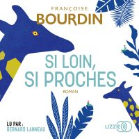 Si loin si proches   Bourdin, Françoise. Auteur