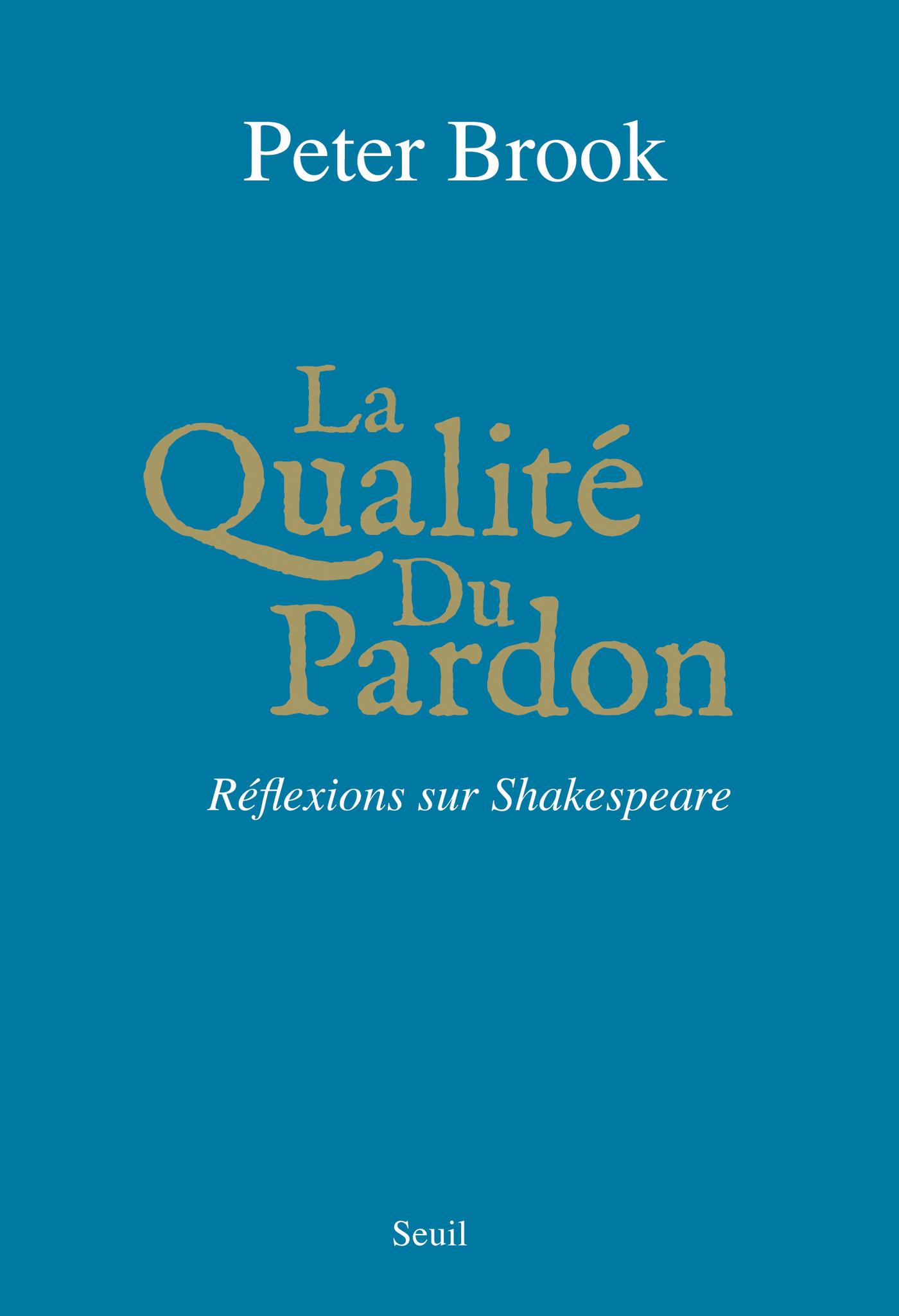 La Qualité du pardon. Réflexions sur Shakespeare