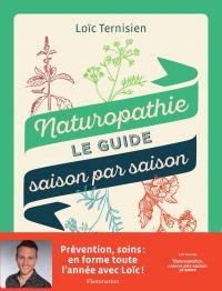 Naturopathie. Le guide saison par saison