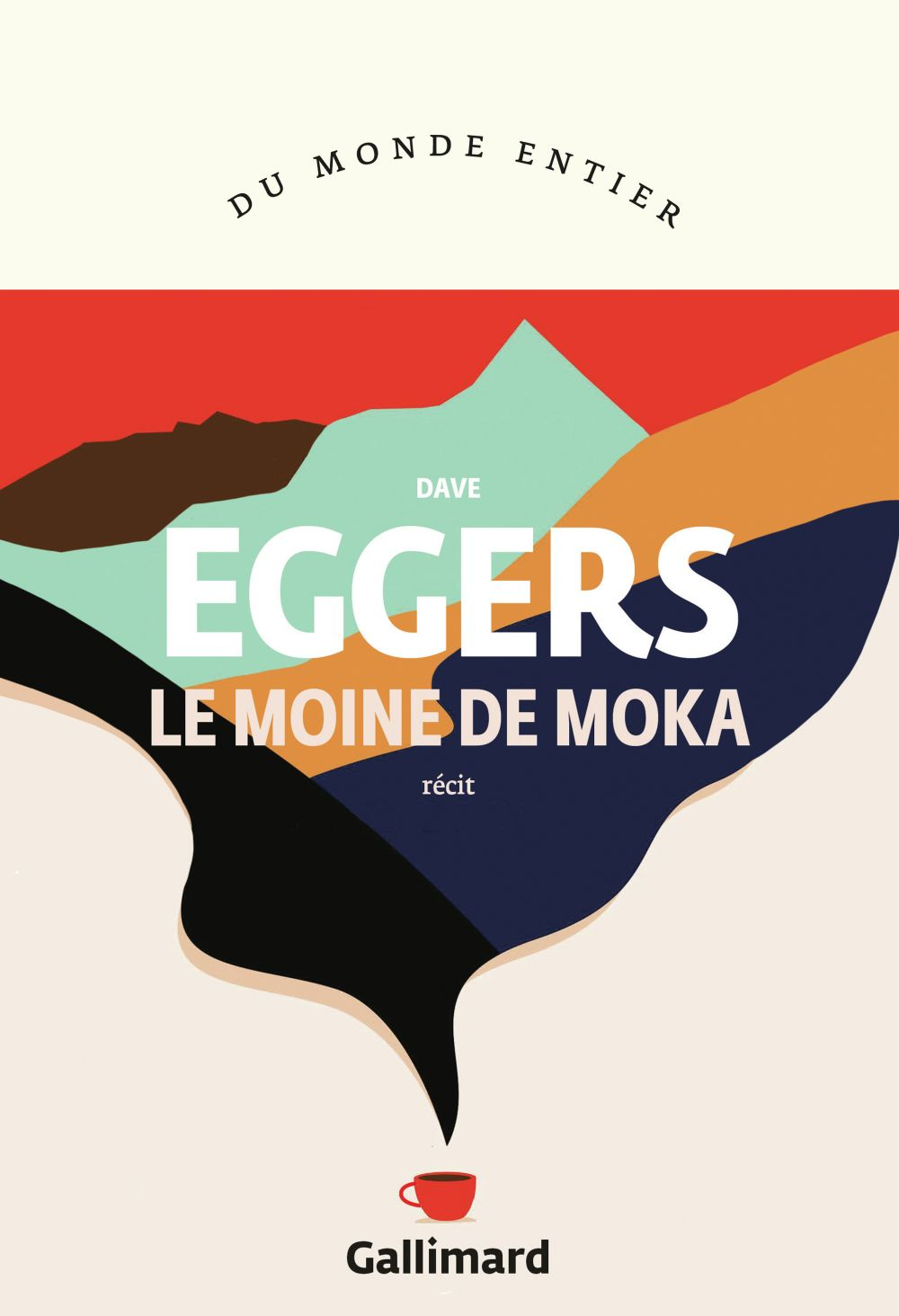 Le moine de Moka | Eggers, Dave. Auteur