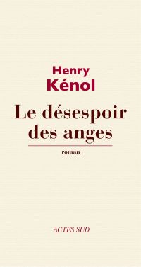 Le Désespoir des anges | Kénol, Henry. Auteur